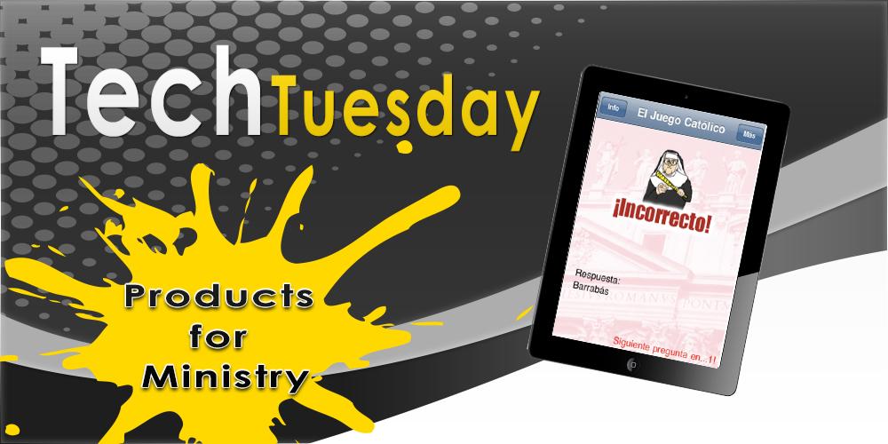 Tech Tuesday- El Juego Católico
