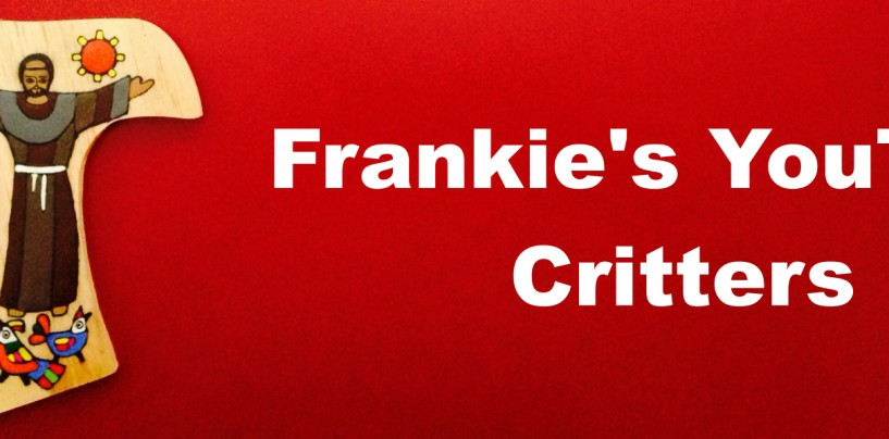 Frankie's YouTube Critters- 4