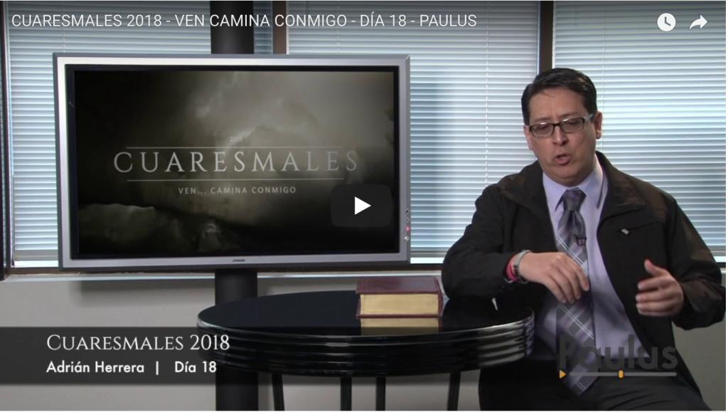 Cuaresmales 2018 - Ven Camina Conmigo - Día 18
